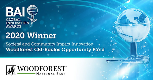 BAI GLOBAL INNOVATION AWARDS. 2020 Winner. Societal and Community Impact Innovation. Woodforest CEI-Boulos Opportunity Fund. Woodforest National Bank