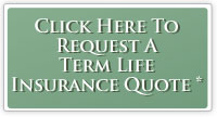 Request a Term Life Insurance Quote
